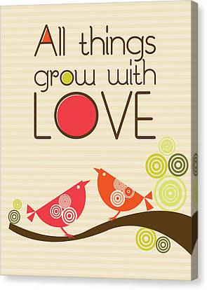 All Things Grow With Love Canvas Print by Valentina Ramos
