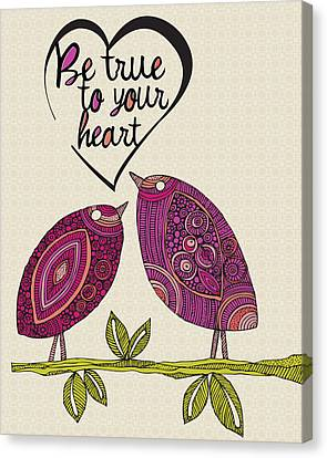 Be True To Your Heart Canvas Print by Valentina Ramos
