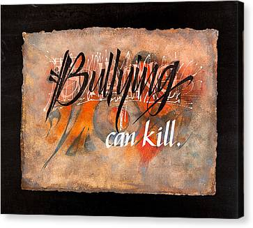Bullying Can Kill Canvas Print by Sally Penley