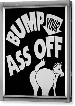 Bump Your Ass Off In Black And White Canvas Print by Rob Hans