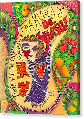 Fearlessly Be Yourself Canvas Print by Joann Loftus