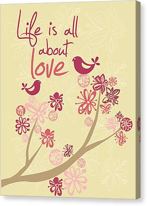 Life Is All About Love Canvas Print by Valentina Ramos