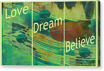Love Dream Believe Canvas Print by Ann Powell