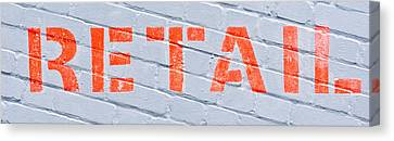 Retail Sign Canvas Print by Tom Gowanlock