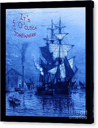 It's 5 O'clock Somewhere Canvas Print by John Stephens