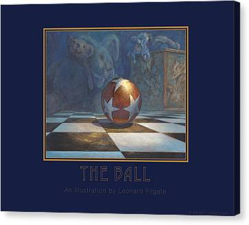 The Ball Canvas Print by Leonard Filgate