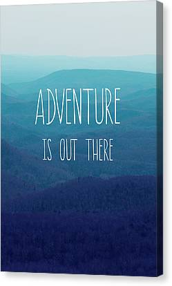 Adventure Is Out There Canvas Print by Kim Fearheiley