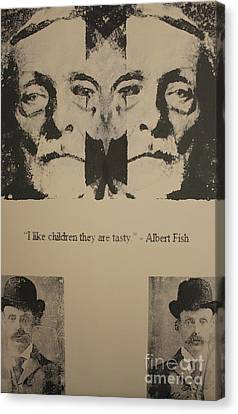 Albert Fish Quote Canvas Print by Michael Kulick