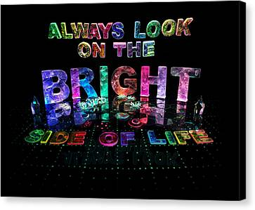 Always Look On The Bright Side Of Life Canvas Print by Jill Bonner