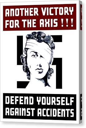 Another Victory For The Axis Defend Yourself Against Accidents Canvas Print by War Is Hell Store