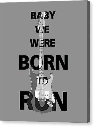 Baby We Were Born To Run Canvas Print by Gina Dsgn