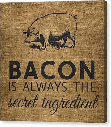 Bacon Is Always The Secret Ingredient Canvas Print by Nancy Ingersoll