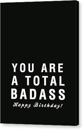 Badass Birthday Card Canvas Print by Linda Woods
