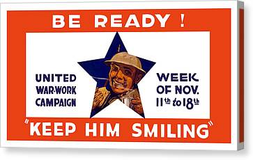 Be Ready - Keep Him Smiling Canvas Print by War Is Hell Store