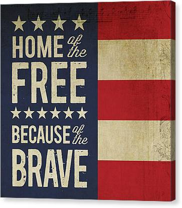 Because Of The Brave Canvas Print by Tammy Apple