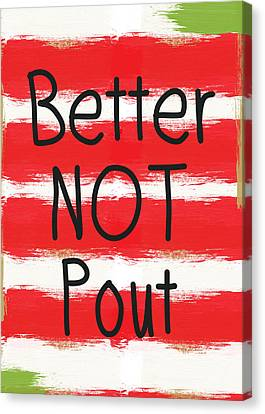 Better Not Pout - Striped Holiday Card Canvas Print by Linda Woods