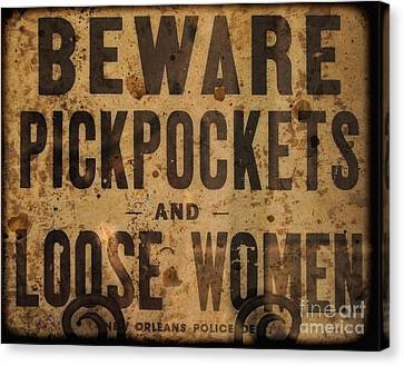 Beware Pickpockets And Loose Women Canvas Print by Kathleen K Parker