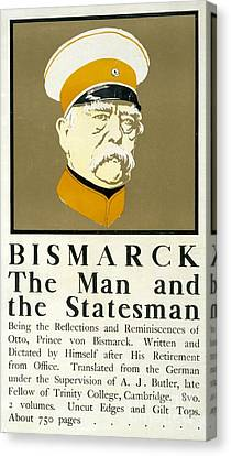 Bismarck The Man And The Statesman Poster Showing Portrait Bust Of Otto Von Bismarck German State Canvas Print by Edward Penfield