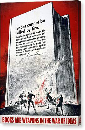 Books Are Weapons In The War Of Ideas 1942 Us World War II Anti-german Poster Showing Nazis  Canvas Print by Anonymous
