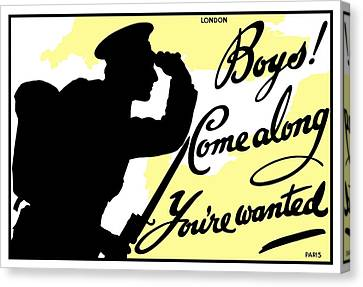 Boys Come Along You're Wanted Canvas Print by War Is Hell Store