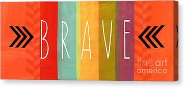 Brave Canvas Print by Linda Woods