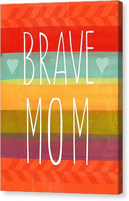 Brave Mom - Colorful Greeting Card Canvas Print by Linda Woods