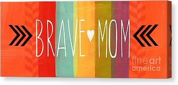 Brave Mom Canvas Print by Linda Woods