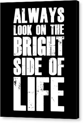 Bright Side Of Life Poster Poster Black Canvas Print by Naxart Studio