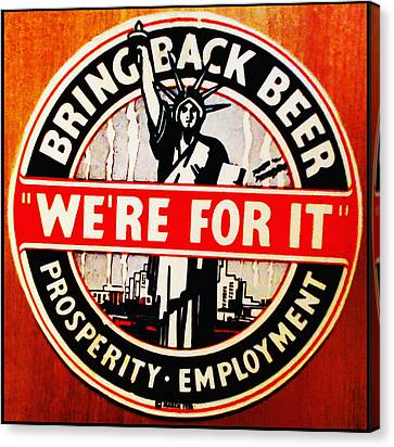 Bring Back Beer - We're For It Canvas Print by Digital Reproductions