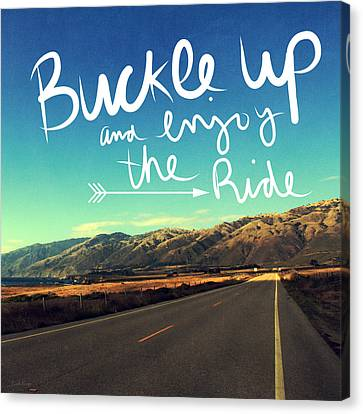 Buckle Up And Enjoy The Ride Canvas Print by Linda Woods