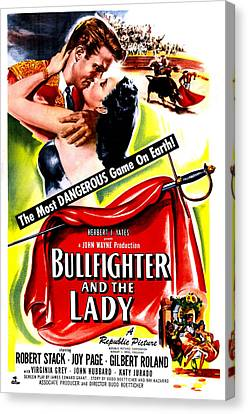 Bullfighter And The Lady, Us Poster Canvas Print by Everett