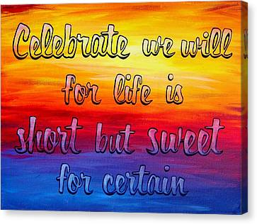 Celebrate We Will- Dmb Art Canvas Print by Michelle Eshleman