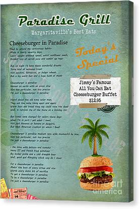 Cheeseburger In Paradise Jimmy Buffet Tribute Menu  Canvas Print by Nola Lee Kelsey