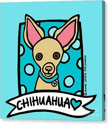 Chihuahua Love Canvas Print by Anne Leuck Feldhaus