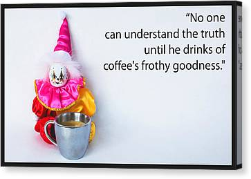 Coffee And Truth Canvas Print by William Patrick