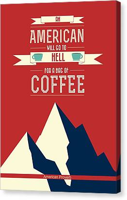 Coffee Print Art Poster American Proverb Quotes Poster Canvas Print by Lab No 4 - The Quotography Department