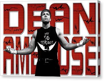 Dean Ambrose Why So Serious Canvas Print by Anibal Diaz