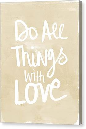 Do All Things With Love- Inspirational Art Canvas Print by Linda Woods