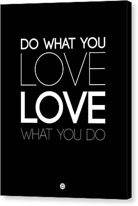 Do What You Love What You Do 5 Canvas Print by Naxart Studio