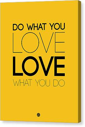 Do What You Love What You Do 6 Canvas Print by Naxart Studio