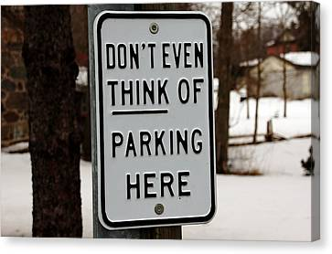 Don't Even Think Of Parking Here Canvas Print by Debbie Oppermann