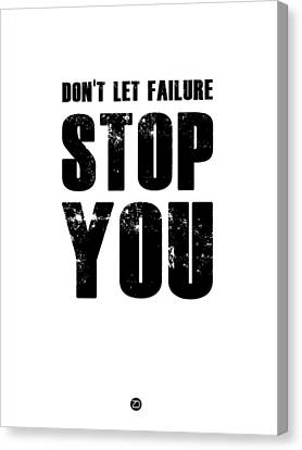 Don't Let Failure Stop You 2 Canvas Print by Naxart Studio