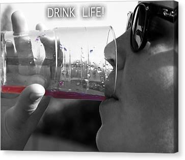 Drink Life Canvas Print by Rebecca Dru