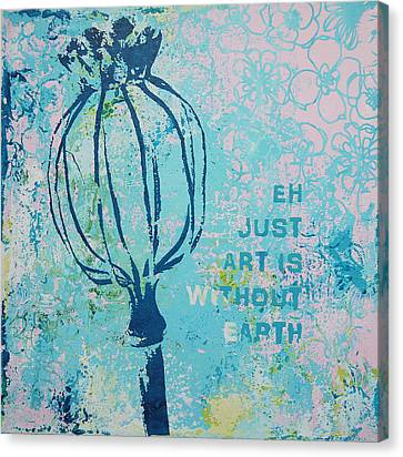Earth Without Art Canvas Print by Bitten Kari