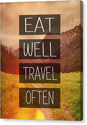 Eat Well Travel Often Canvas Print by Pati Photography