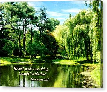 Ecclesiastes 3 11 He Hath Made Everything Beautiful Canvas Print by Susan Savad