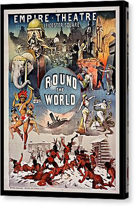 Empire Theatre Round The World 1885 Canvas Print by Mountain Dreams