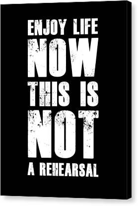 Enjoy Life Now Poster Black Canvas Print by Naxart Studio