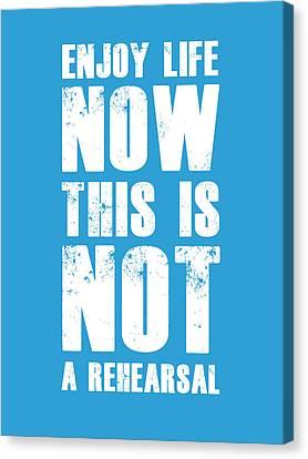 Enjoy Life Now Poster  Blue Canvas Print by Naxart Studio