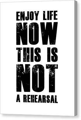 Enjoy Life Now Poster White Canvas Print by Naxart Studio